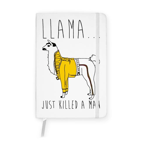 Llama Just Killed A Man Parody Notebook