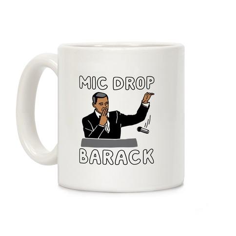 Mic Drop Barack Coffee Mug