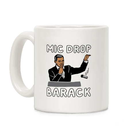 Mic Drop Barack Coffee Mug