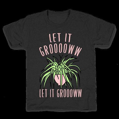 Let It Grow Let It Grow Kids T-Shirt