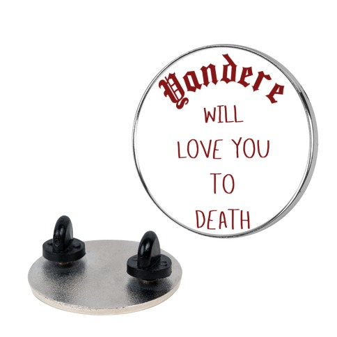 Yandere Will Love You To Death Pin