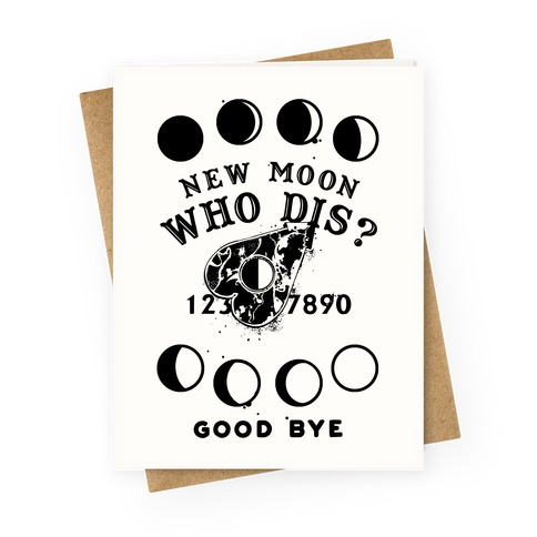 New Moon Who Dis Ouija Board Planchette Moon Phase Witch Greeting Card