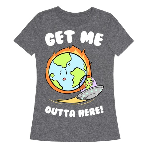 Get Me Outta Here! Womens T-Shirt
