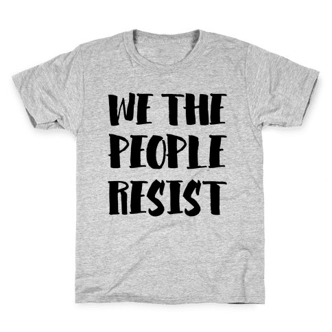 We The People Resist Kids T-Shirt