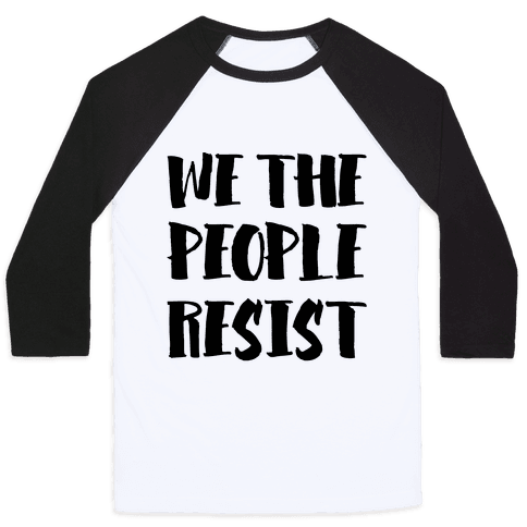 We The People Resist Baseball Tee