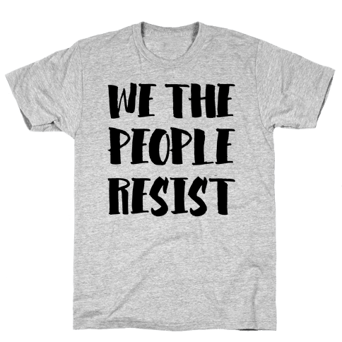 We The People Resist Mens T-Shirt