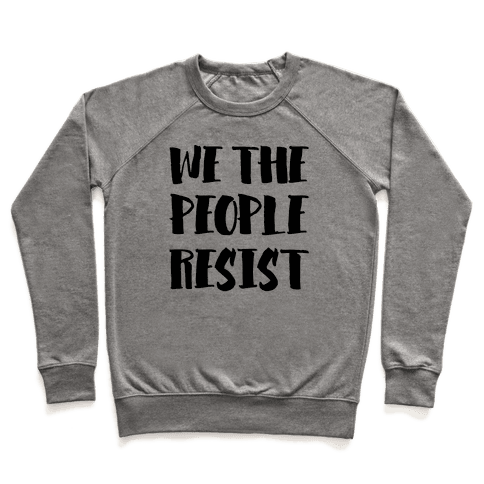 We The People Resist Pullover