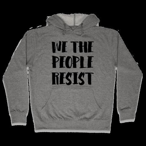 We The People Resist Hooded Sweatshirt