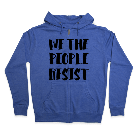 We The People Resist Zip Hoodie