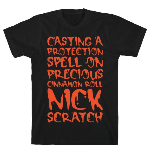 Casting A Protection Spell On Precious Cinnamon Roll Nick Scratch Parody White Print T-Shirt