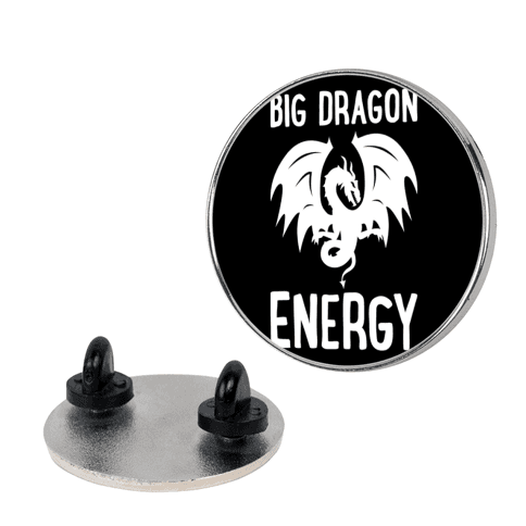 Big Dragon Energy pin