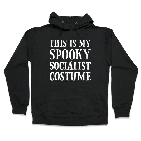 This Is My Spooky Socialist Costume Hooded Sweatshirt