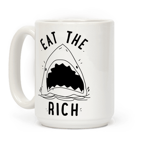 Eat the Rich Shark Coffee Mug