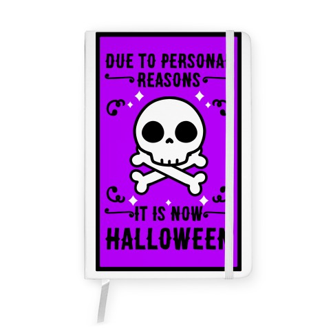 Due To Personal Reasons It Is Now Halloween Skull (Black Text) Notebook