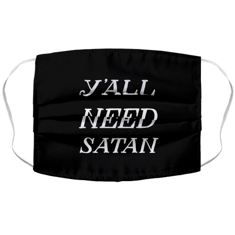 Y'all Need Satan Accordion Face Mask
