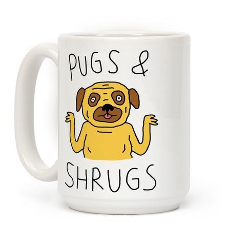 Pugs And Shrugs Dog Coffee Mug
