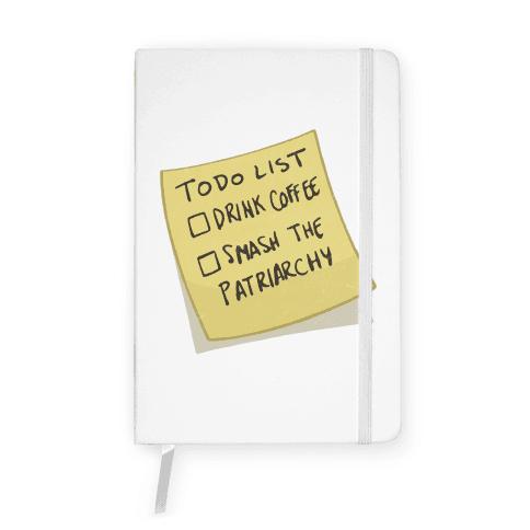 Todo: Drink Coffee, Smash Patriarchy Notebook