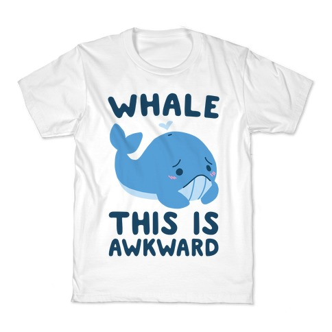Whale, This is Awkward  Kids T-Shirt
