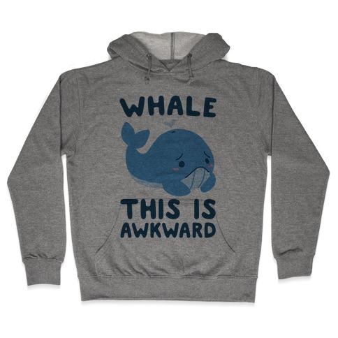 Whale, This is Awkward  Hooded Sweatshirt