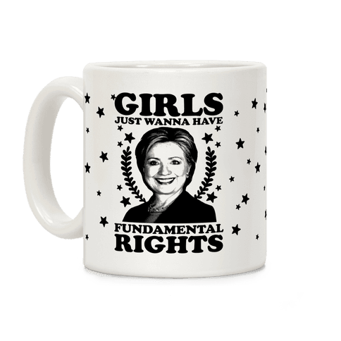 Girls Just Wanna Have Fundamental Rights: HRC Coffee Mug