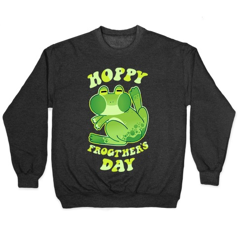 Hoppy Frogther's Day Pullover