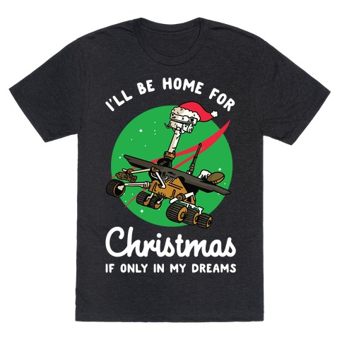 I'll Be Home For Christmas Oppy T-Shirt