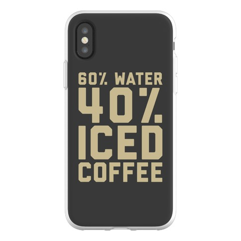 60% Water 40% Iced Coffee Phone Flexi-Case