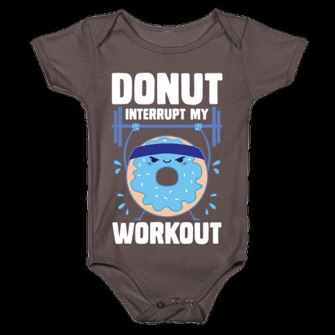 Donut Interrupt My Workout Baby One-Piece