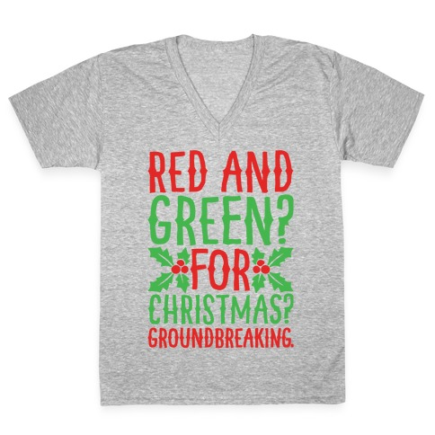 Red And Green For Christmas Groundbreaking Parody V-Neck Tee Shirt