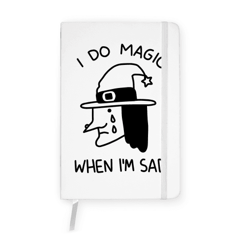I Do Magic When I'm Sad Notebook