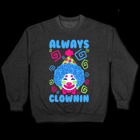 Always Clownin Pullover