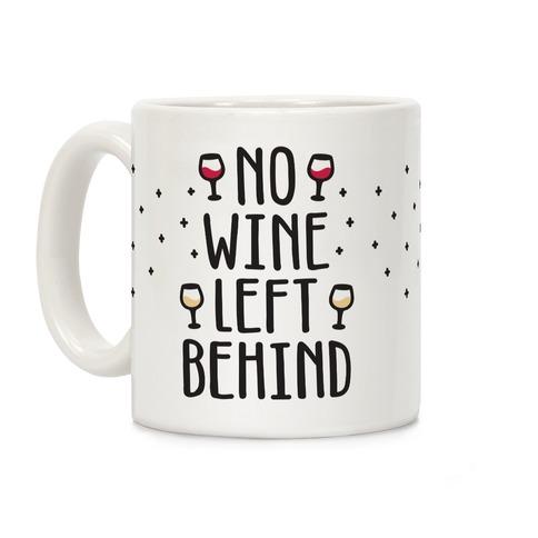 No Wine Left Behind Coffee Mug