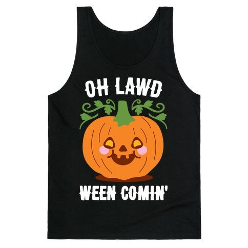Oh Lawd Ween Comin' Tank Top