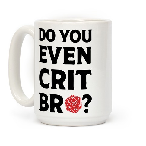 Do You Even Crit D20 Coffee Mug