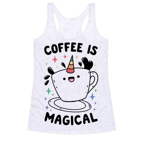 Coffee Is Magical Racerback Tank Top