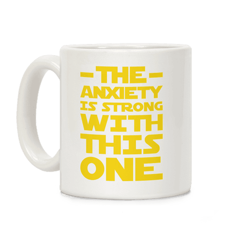 The Anxiety Is Strong With This One Coffee Mug