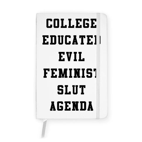 College Educated Evil Feminist Slut Agenda Notebook