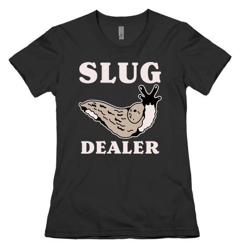 Slug Dealer Womens T-Shirt
