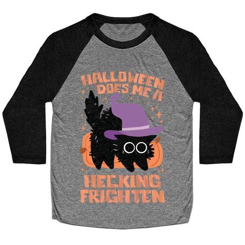 Halloween Does Me A Hecking Frighten Baseball Tee
