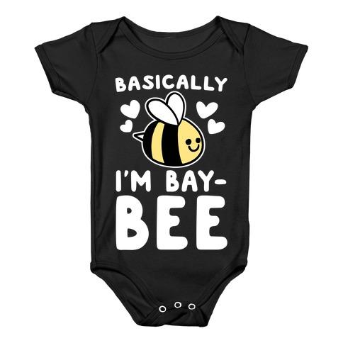 Basically I'm Bay-bee Baby Onesy