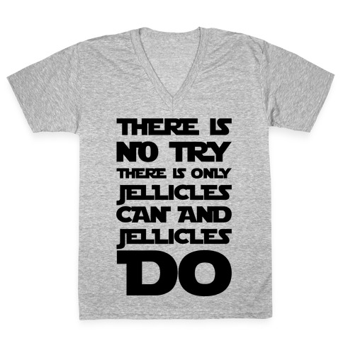 There Is No Try There Is Only Jellicles Can and Jellicles Do Parody V-Neck Tee Shirt