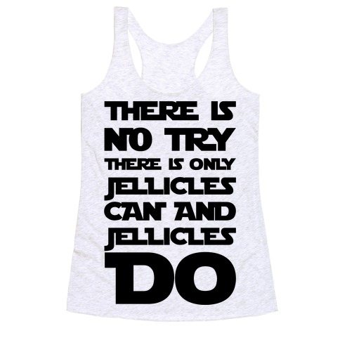 There Is No Try There Is Only Jellicles Can and Jellicles Do Parody Racerback Tank Top