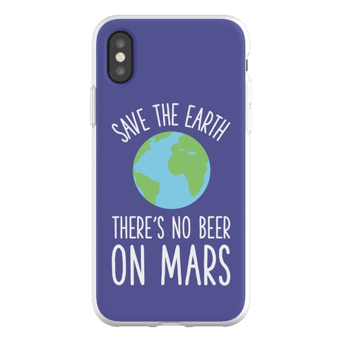 Save the Earth No Beer Phone Flexi-Case