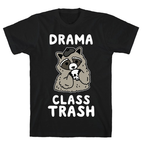 Drama Class Trash Racoon T-Shirt