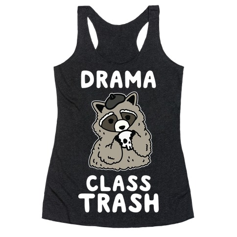 Drama Class Trash Racoon Racerback Tank Top