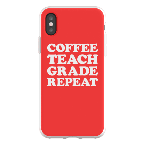 Coffee Teach Grade Repeat Phone Flexi-Case