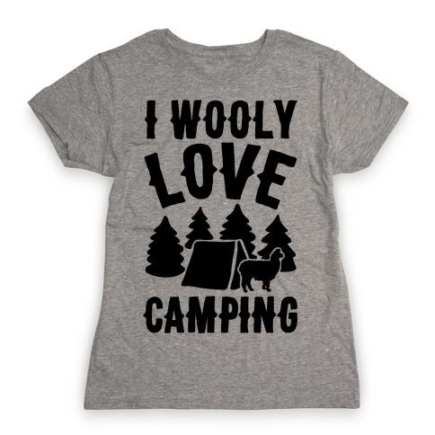 I Wooly Love Camping Alpaca Camping Parody Womens T-Shirt