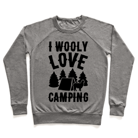 I Wooly Love Camping Alpaca Camping Parody Pullover