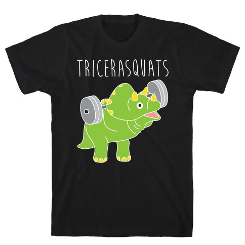 TriceraSQUATS T-Shirt
