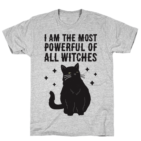 I Am The Most Powerful Of All Witches Salem Mens T-Shirt